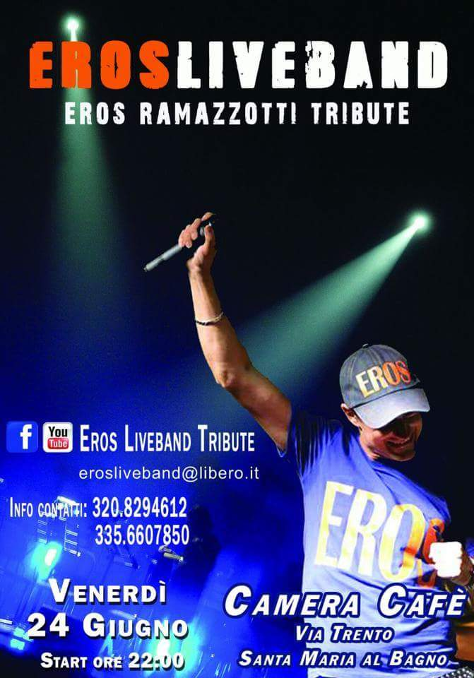 Eros live tribute band live 24 giugno 2016 b b camera caf 2 bed and breakfast santa maria - Camera cafe santa maria al bagno ...