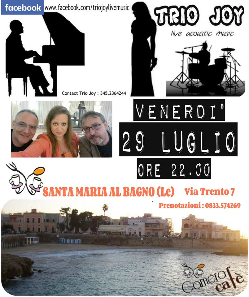 Trio joy live 29 luglio 2016 b b camera caf 2 bed and breakfast santa maria al bagno - Camera cafe santa maria al bagno ...